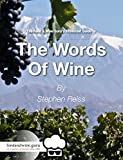 The Words of Wine: The Food and Wine Guru's Irreverent Guide