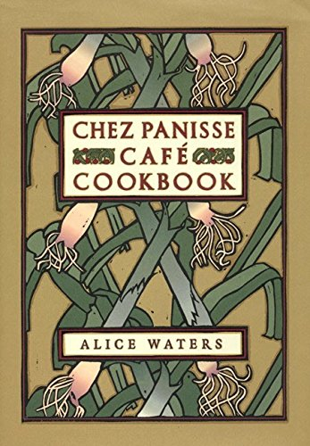 Chez Panisse Café Cookbook by Alice L. Waters, David Tanis, Fritz Streiff