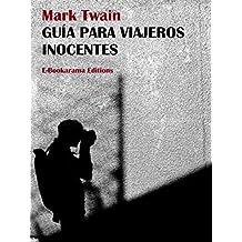 Guía para viajeros inocentes (Spanish Edition)