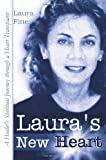 img - for Laura's New Heart: A Healer's Spiritual Journey Through a Heart Transplant book / textbook / text book