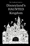 The Unofficial Guide to Disneyland's HAUNTED Kingdom