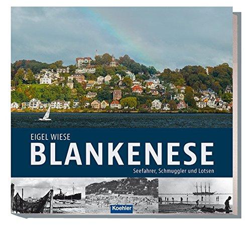 Blankenese: Seefahrer, Schmuggler und Lotsen