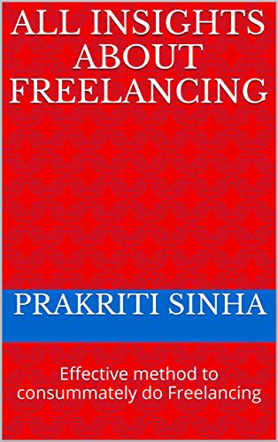 All Insights About Freelancing: Effective method to consummately do Freelancing