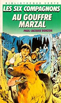 Les Six Compagnons, tome 4 : Les Six Compagnons au gouffre Marzal par Bonzon