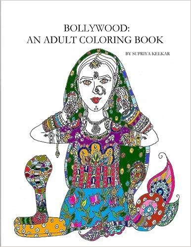 Amazon Bollywood An Adult Coloring Book 9781523698035 Supriya Kelkar Books