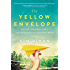 The Yellow Envelope: One Gift, Three Rules, and A Life-Changing Journey Around the World