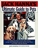 Jack Hanna's Ultimate Guide to Pets, Jack Hanna and Hester Mundis, 0399141936