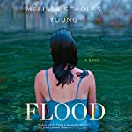 Flood: A Novel | Melissa Scholes Young