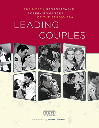 Leading Couples: The most unforgettable screen romances of the studio era -