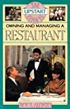Upstart Guide Owning and Managing a Restaurant, Roy S. Alonzo, 093689489X
