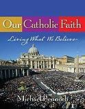 Our Catholic Faith