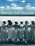 Beside the Seaside, Joseph Connolly, 184000164X