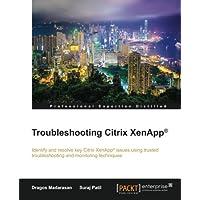 Troubleshooting Citrix XenApp (R)
