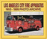 Los Angeles City Fire Apparatus 9781583880128