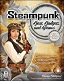 Steampunk Gear, Gadgets, and Gizmos: A Maker's Guide to Creating Modern Artifacts (Electronics)