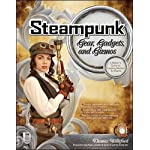 Steampunk Gear, Gadgets, and Gizmos: A Maker's Guide to Creating Modern Artifacts 6