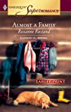 Almost a Family, Roxanne Rustand, 037378029X