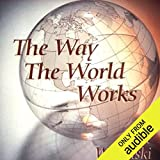 The Way the World Works
