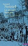 Le Creuset français : Histoire de l'immigration XIXe-XXe siècles par Noiriel