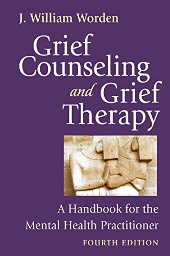Grief Counseling and Grief Therapy, Fourth Edition: A Handbook for the Mental Health Practitioner by J William Worden