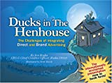 Ducks in the Henhouse : The Challenges of Integrating Direct and Brand Advertising, Jon Roska, 0615126413