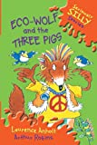 Eco-Wolf and the Three Pigs (Seriously Silly Stories)
