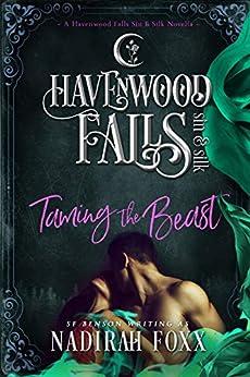 Taming the Beast: (A Havenwood Falls Sin & Silk Novella) by [Foxx, Nadirah, Havenwood Falls Collective]
