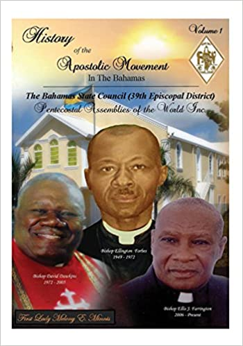 Download History of the Apostolic Movement In The Bahamas: History of The Bahamas State Council 39th Episcopal District of the Pentecostal Assemblies of the World Inc. PDF, azw (Kindle), ePub