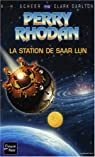 Perry Rhodan, tome 110 : La station de Saar Lun par Scheer