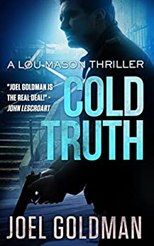 Cold Truth (Lou Mason Thrillers Book 3) by [Goldman, Joel]