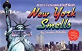 New York Smells: N.Y.C.'s 1st Scratch & Sniff Guide