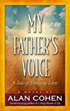 My Father's Voice, Alan Cohen, 0910367019