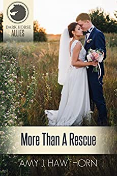 More Than a Rescue (Dark Horse Allies) by [Hawthorn, Amy J.]