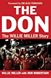The Don : The Willie Miller Story, Miller, Willie and Robertson, Rob, 1841587230