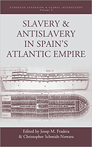 Slavery and Antislavery in Spains Atlantic Empire European Expansion & Global Interaction: Amazon.es: Josep M. Fradera, Christopher Schmidt-Nowara: Libros ...