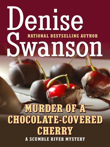 Murder of a Chocolate-Covered Cherry: A Scumble River Myster