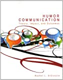 Humor Communication : Theory Impact and Outcomes, Dicioccio, Rachel L., 0757597432