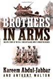 Brothers in Arms, Kareem Abdul-Jabbar and Anthony Walton, 0767909135