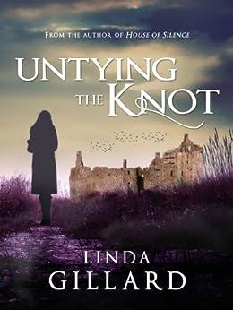 UNTYING THE KNOT by [Gillard, Linda]