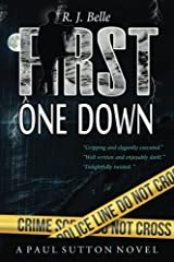 First One Down: A Paul Sutton Novel (Detective Paul Sutton Series) Paperback