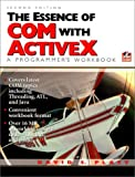 The Essence of COM and ActiveX: A Programmers Workbook (2nd Edition)