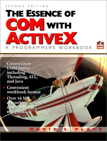 The Essence of COM and ActiveX: A Programmers Workbook (2nd Edition) by Pearson P T R