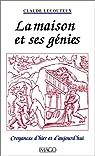 La Maison et ses génies : croyances d'hier et d'aujourd'hui par Lecouteux