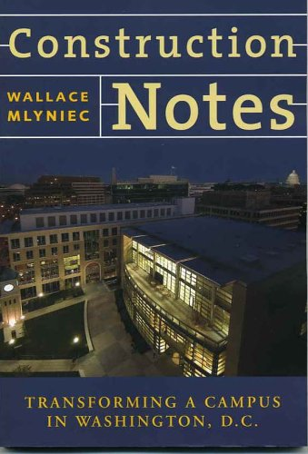 Download Construction Notes Transforming a Campus in Washington D.C. pdf