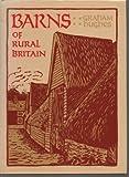 Barns of Rural Britain, Graham Hughes, 0906969360