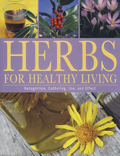 Download Herbs for Healthy Living: Recognition, Gathering, Use, and Effect pdf