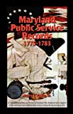Maryland Public Service Records, 1775-1783, Henry C. Peden, 1585498092