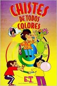 Chistes de todos colores )MULTICOLOR JOKES: Enrique Tafoya