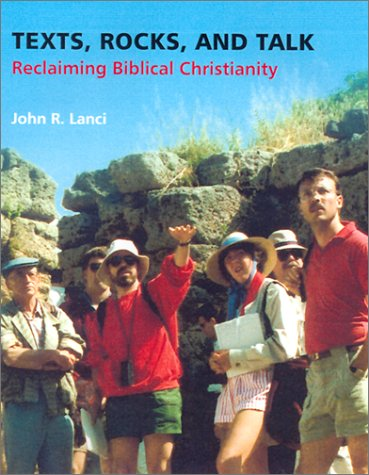 Texts, Rocks, and Talk: Reclaiming Biblical Christianity to Counterimagine the World (Scripture)