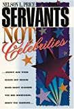 Servants, Not Celebrities, Nelson L. Price, 1889893269
